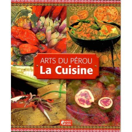 Arts du Pérou La Cuisine Livre de recettes de Cuisine péruvienne - Annik Franco Barreau Ed. Peruguia